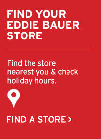 FIND YOUR EDDIE BAUER STORE | FIND A STORE