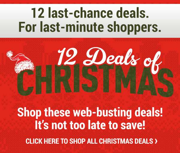 12 last-change deals. For the last-minute shoppers.
