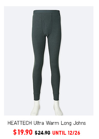 HEATTECH Ultra Warm Long Johns  NOW $19.90  SHOP MEN'S ULTRA WARM HEATTECH