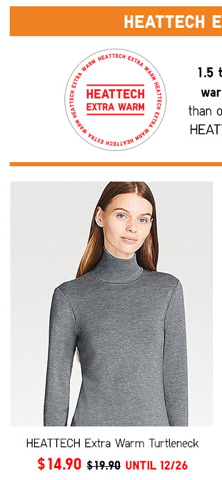 HEATTECH Extra Warm Turtleneck  NOW $14.90  SHOP WOMEN'S EXTRA WARM HEATTECH