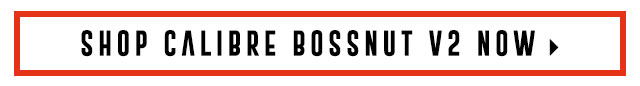 Shop Calibre Bossnut V2