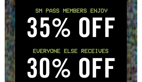 SM PASS Members enjoy 35% OFF plus free shipping | Everyone else receives 30% OFF plus free shipping!