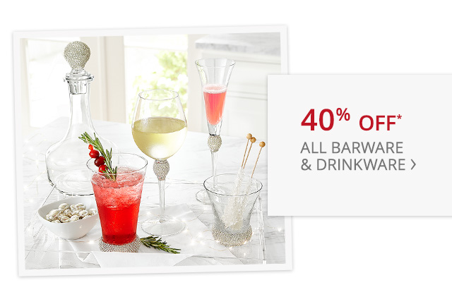 40% off all barware & drinkware.