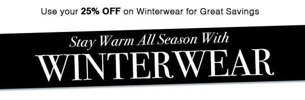 Stay warm all season with Winterwear!