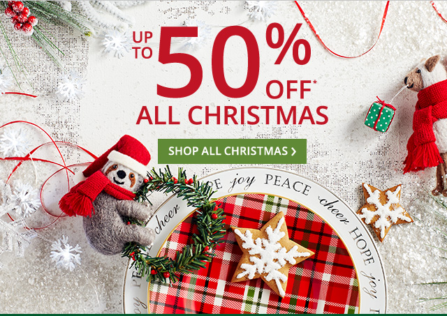 Up to 50% off Christmas. Shop Christmas.