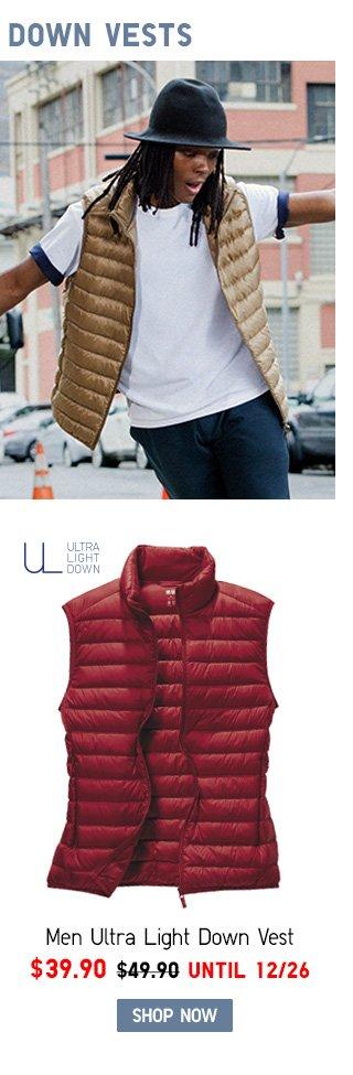 Men Ultra Light Down Vest NOW $39.90 SHOP MEN ULTRA LIGHT DOWN JACKETS