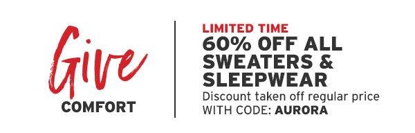 60% OFF ALL SWEATERS & SLEEPWEAR | SHOP NOW
