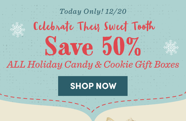 Today Only! Save 50% All Candy & Cookie Gift Boxes