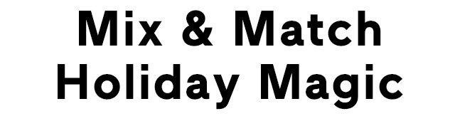 Mix & Match Holiday Magic