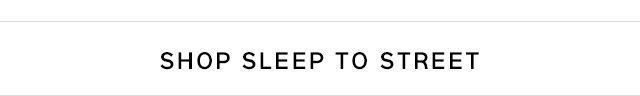 SHOP SLEEP TO STREET