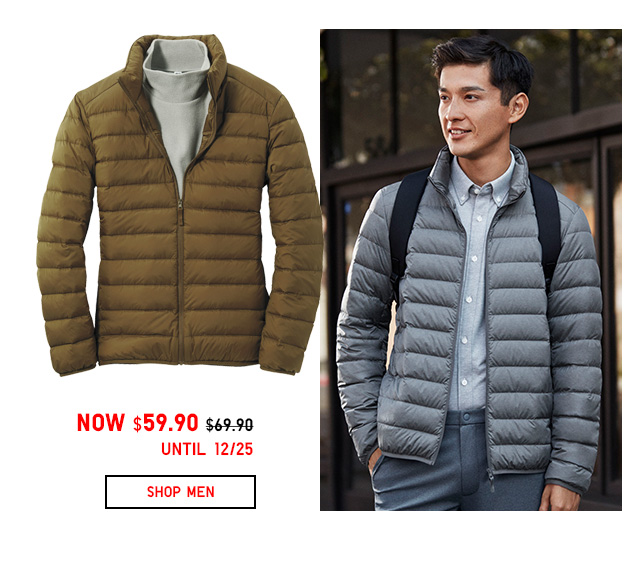 Men Ultra Light Down Jacket NOW $59.90 SHOP MEN ULTRA LIGHT DOWN JACKETS