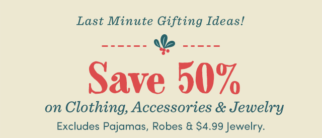 Save 50% On Clothing, Accessories & Jewelry