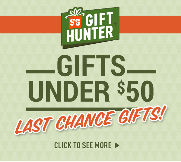 Gifts Under $50 - Last Chance Gifts!
