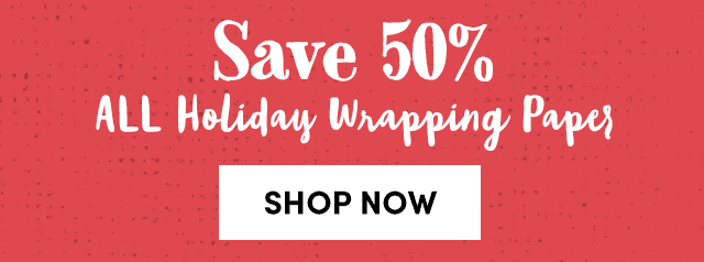 Save 50% All Holiday Wrapping Paper