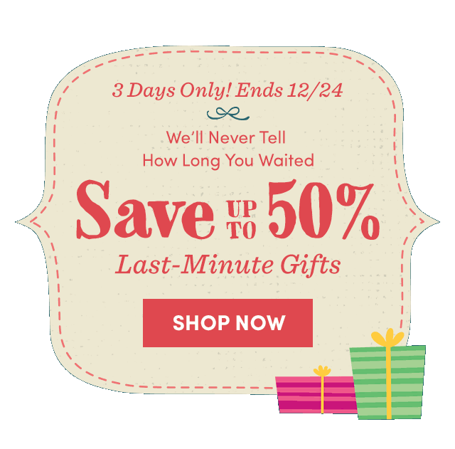 Save Up To 50% On Last-Minute Gifts