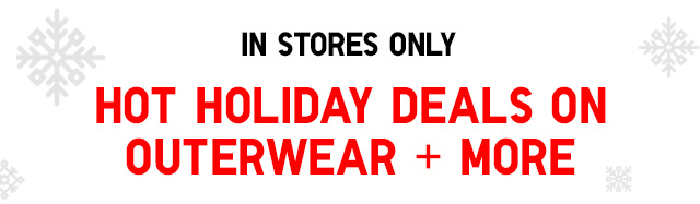 Hot holiday deals on outerwear and more