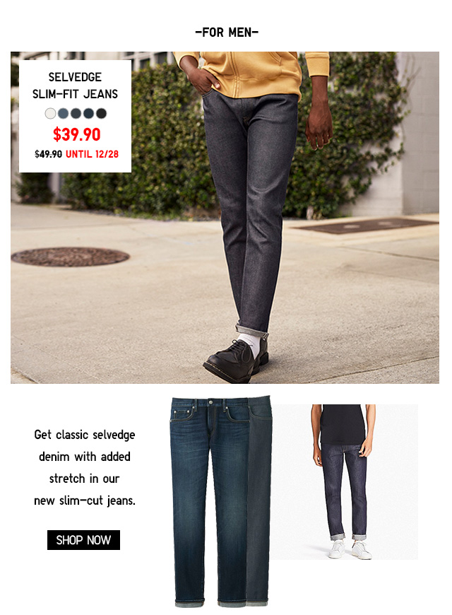 SELVEDGE SLIM-FIT JEANS - NOW $39.90 - SHOP NOW