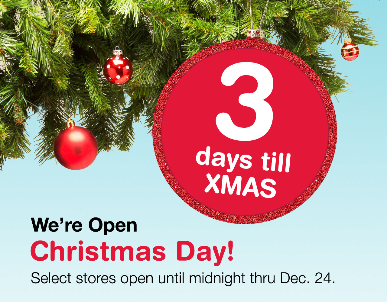 3 days till xmas were open christmas day select stores open until - Walgreens Open Christmas Day