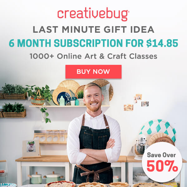 Creativebug last minute gift idea. 6 month subscription for 14.85. Over 1000 online art and craft classes. Save ovwer 50 percent. BUY NOW.