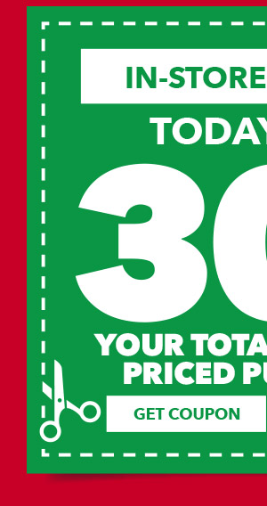 30% off your total regular priced purchase. In-store and Online. GET COUPON.