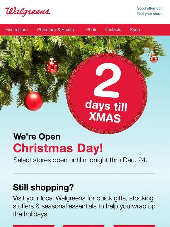 walgreens dont forget were open hurry in for quick gifts xmas basics milled - Pharmacy Open Christmas Day