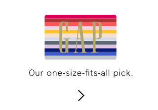 GAP | Our one-size-fits-all pick.