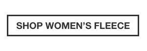 60% OFF FLEECE | SHOP WOMEN'S FLEECE