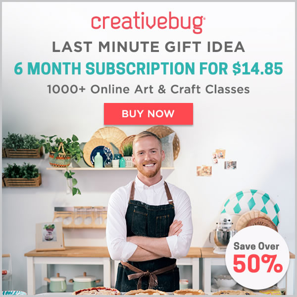 CreativeBug. Last minute gift idea. 6 month subscription for $14.95. 1000+ online art and craft classes. BUY NOW.