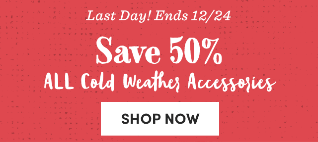 Save 50% All Cold Weather Accessories