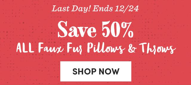 Save 50% All Faux Fur Pillows & Throws