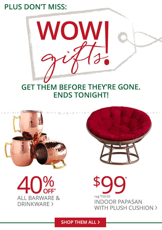 Wow! Gifts. Ends tonight.