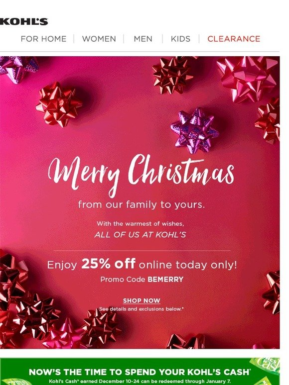 kohls merry christmas celebrate save with 25 off online today only milled - Is Kohls Open On Christmas Day