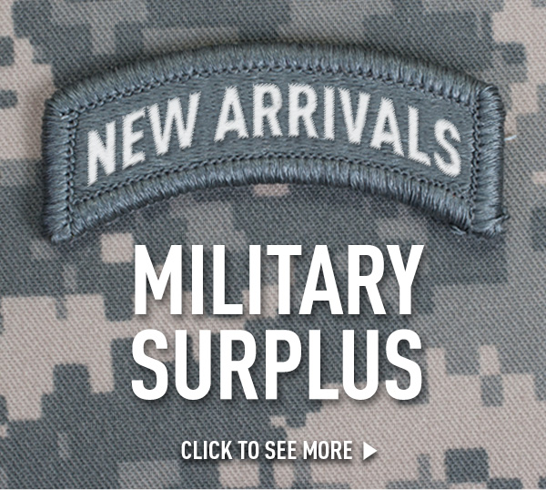 New Arrivals - Military Surplus