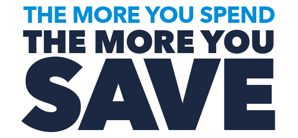The More You Spend, The More You Save.