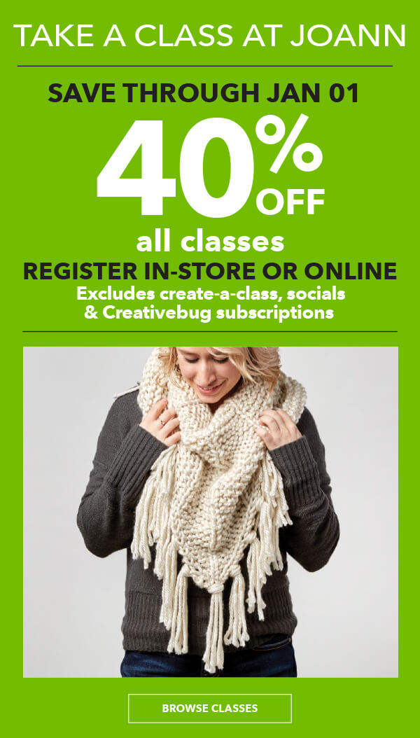 LEARN WITH JOANN. 40% off Classes. Register in-store or online. BROWSE CLASSES.