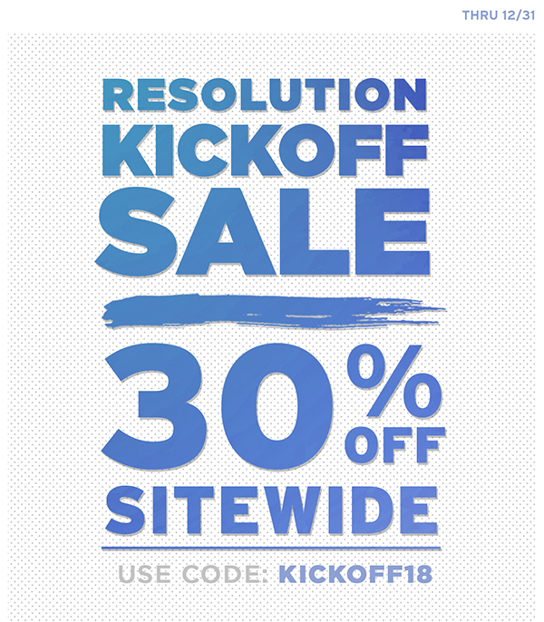 30% off sitewide, use code KICKOFF18 through 12/31.