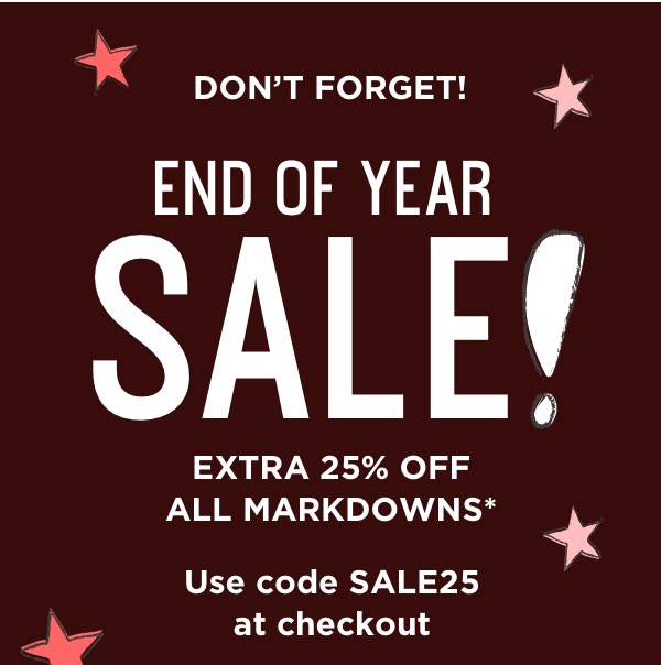 Don't Forget: Extra 25 Off