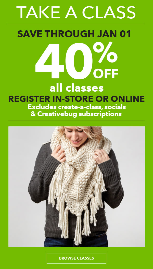 TAKE A CLASS. 40% off Classes* Register in-store or online. BROWSE CLASSES.