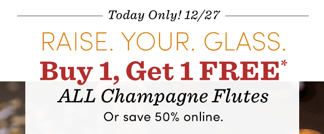 Today Only! BOGO - All Champagne Flutes