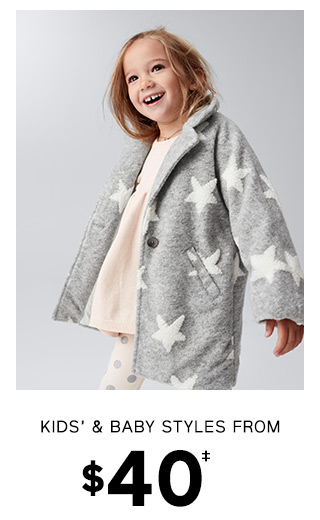 KIDS & BABY STYLES FROM $40