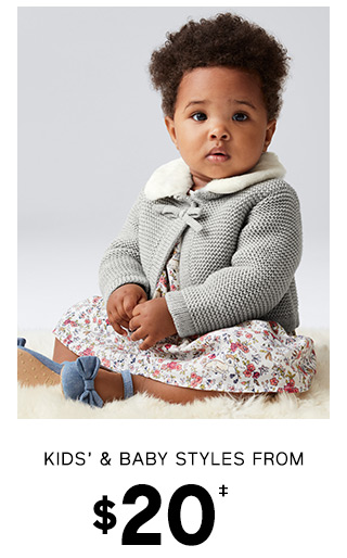 KIDS & BABY STYLES FROM $20