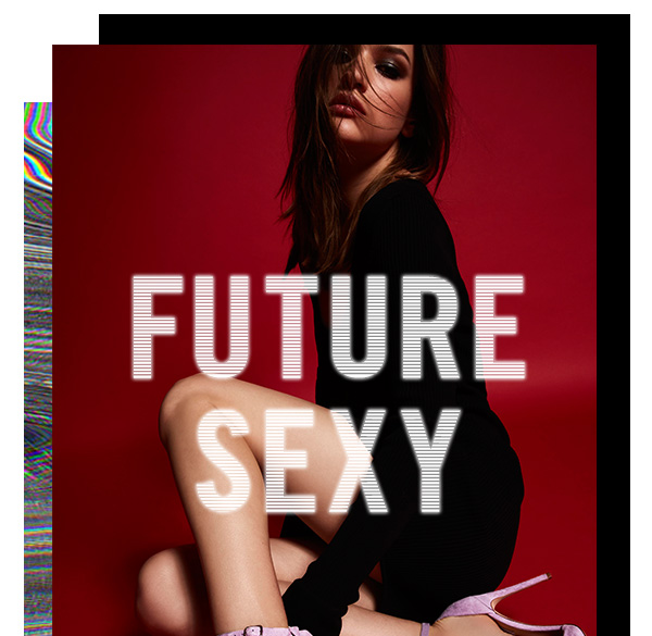 Future Sexy. Shop Now