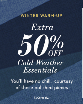 Extra 50% Off Cold Weather Essentials