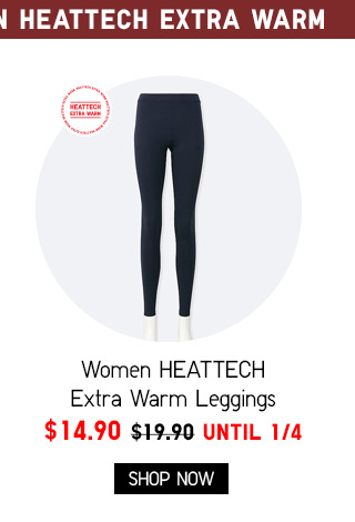 Women HEATTECH Extra Warm Leggings - NOW $14.90 - SHOP WOMEN