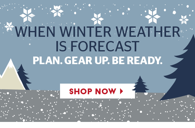 Winter weather! Plan. Gear up. Be ready.