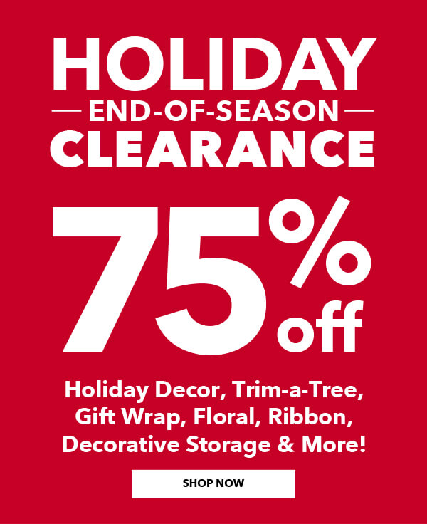 Holiday End-of-Season Clearance.