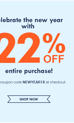 Enjoy 22% OFF entire purchase with coupon code NEWYEAR18!