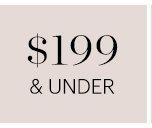 $199 & UNDER, SHOP NOW