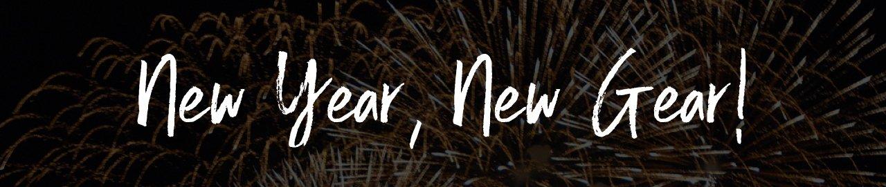 New Year, New Gear!