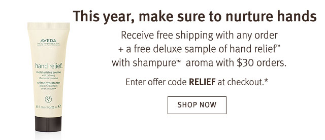 receive free shipping with any order and free deluxe sample of hand relief with shampure aroma with $30 orders. shop now.